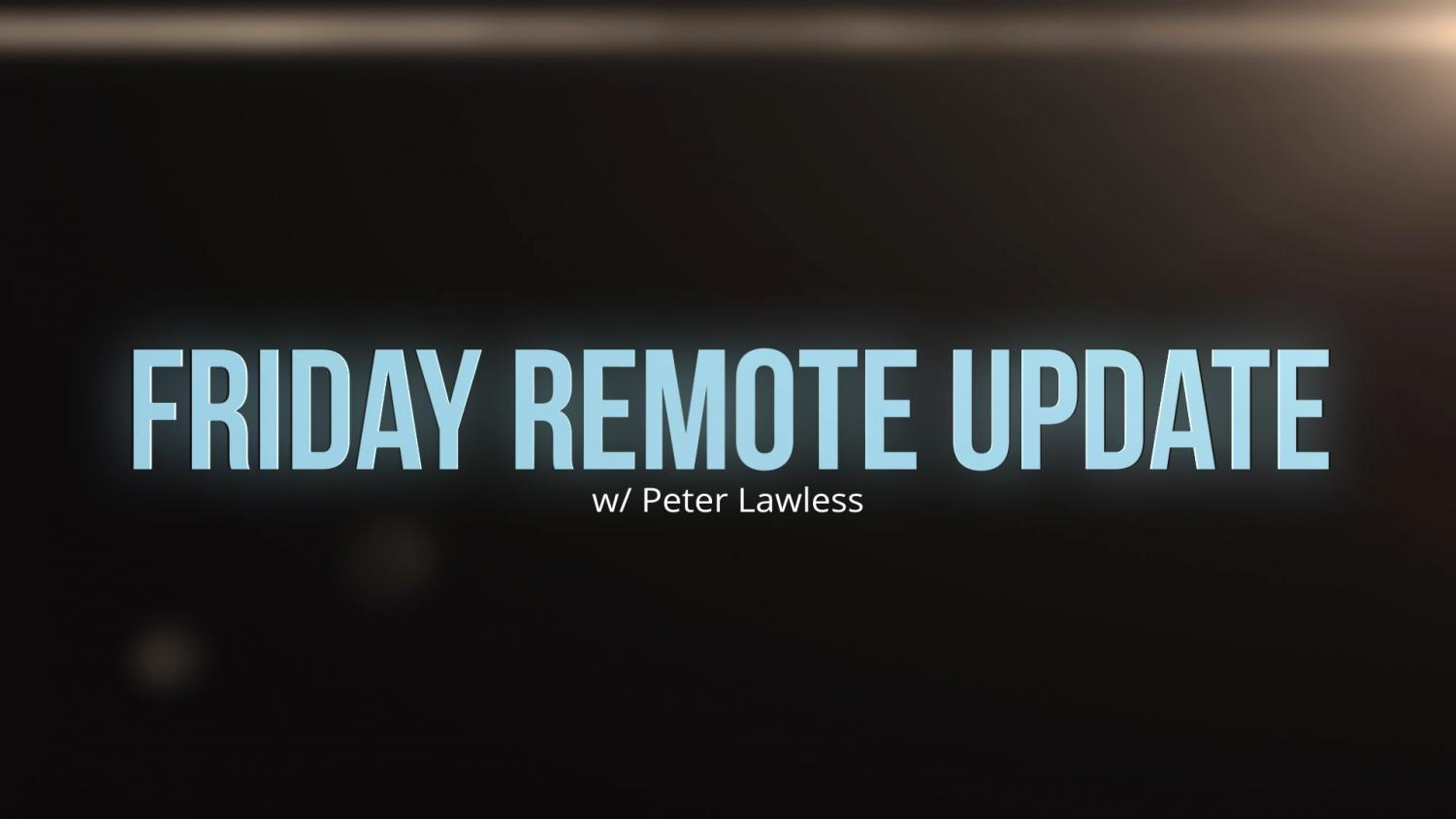 Friday Remote Update / March 27